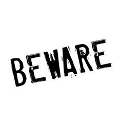 Beware rubber stamp vector