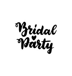 handwritten lettering bridal party vector image