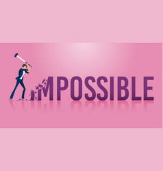 businesswoman destroying the word impossible vector image