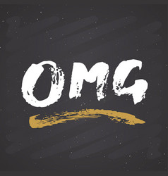 omg lettering handwritten sign hand drawn grunge vector image