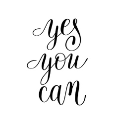 yes you can handwritten lettering positive vector image vector image
