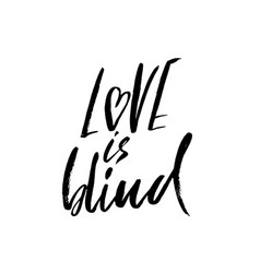 Love is blind hand drawn brush lettering vector