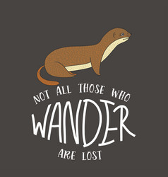 Not all those who wander are lost card vector