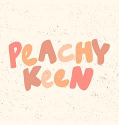 Peachy keen sticker for social media content vector