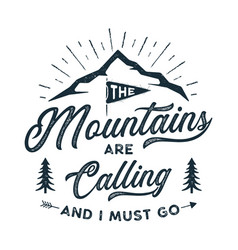 Travel t-shirt print the mountains are calling vector