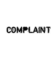 Complaint typographic stamp vector