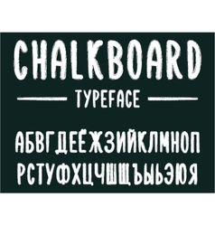 Chalkboard typeface modern font written on the vector image vector image