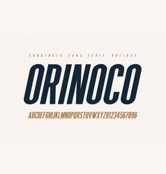 orinoko condensed oblique san serif font vector image