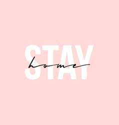 Phrase lettering writing quote stay home vector