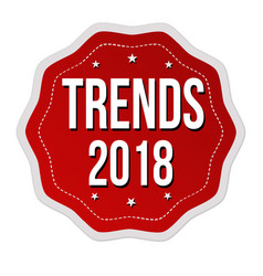 Trends 2018 label or sticker vector