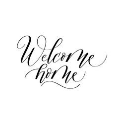 Welcome home modern brush ink calligraphy design vector