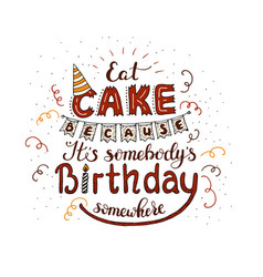 unique lettering poster with a phrase - eat cake vector image