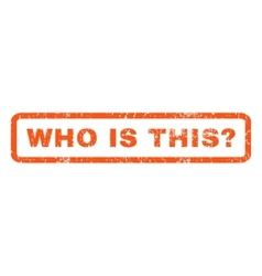 Who Is This Question Rubber Stamp vector