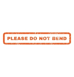 Please Do Not Bend Rubber Stamp vector image vector image