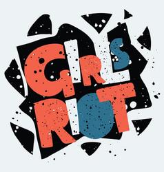 girls riot hand drawn lettering feminist vector image