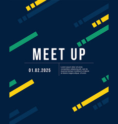 cool colorful background meet up design card vector image