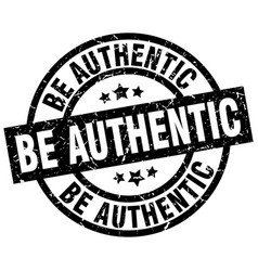 Be authentic round grunge black stamp vector