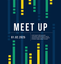 Cool colorful background card design for meet up vector
