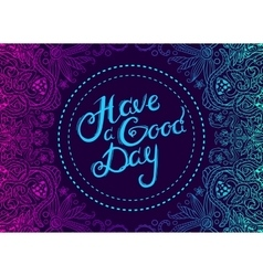 Have a Good Day 5 vector image