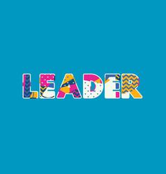 Leader concept word art vector