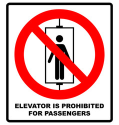 Do not use elevator sign do not use lift vector