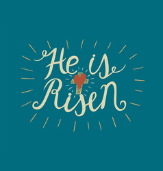 Hand lettering he is risen with a cross on blue vector
