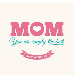 Mothers day card cream background with quote vector image vector image