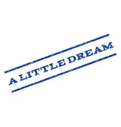 A Little Dream Watermark Stamp vector