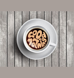 coffee cup with time lettering about good vector image