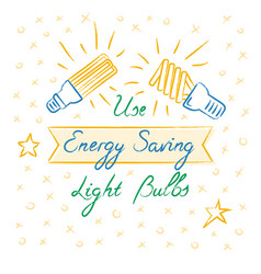 use energy saving light bulbs lettering vector image
