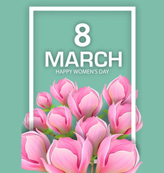 8 march greeting card with magnolia vector