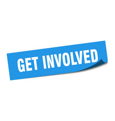 Get involved sticker get involved square isolated vector
