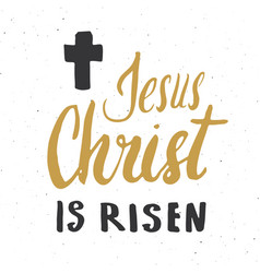 he is risen lettering religious sign vector image