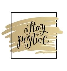Stay positive handwritten lettering motivational vector