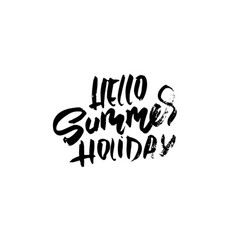 hello summer holiday hand drawn lettering for vector image
