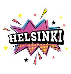 Helsinki comic text in pop art style vector