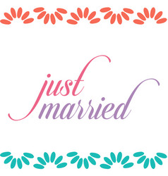 Just married calligraphy typography vector