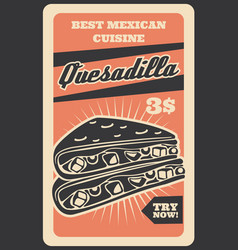 mexican quesadilla national cuisine food vector image