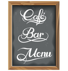 Vintage chalkboard with coffee bar menu vector