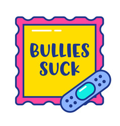 Anti bullying banner with bullies suck typography vector