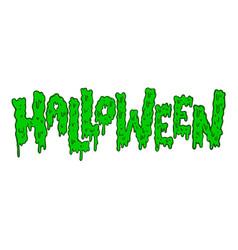 Halloween lettering phrase in slime style vector