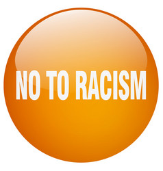 No to racism orange round gel isolated push button vector