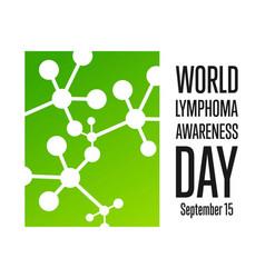 world lymphoma awareness day september 15 vector image