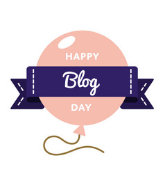 Happy blog day greeting emblem vector