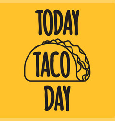 Today taco day banner vector