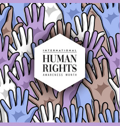 International human rights month diverse hand card vector