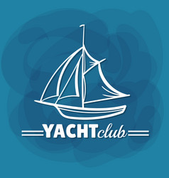 white lettering yacht club sailboat vector image