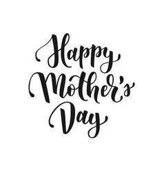happy mothers day hand drawn lettering for vector image