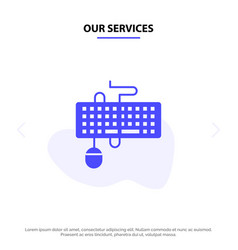 Our services device interface keyboard mouse vector