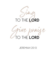 Sing to the lord give praise to the lord biblical vector